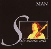 MAN – SIXTY MINUTES WITH (NEW/SEALED) CD