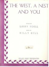 """Yoell/Hill """"The West, A Nest And You"""" Sheet Music-Piano/Vocal/Guitar/ Chords-New!"""