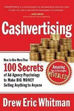 Cashvertising : How to Use More Than 100 Secrets of Ad-Agency Psychology to...