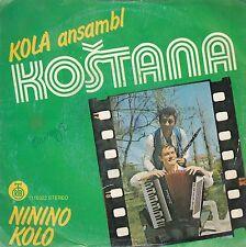 "ANSAMBL KOSTANA-NININO KOLO-RARE ORIGINAL YUGOSLAV 7"" 45rpm 1980-GYPSY FOLK"