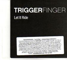 (DR36) Trigger Finger, Let It Ride - 2013 DJ CD