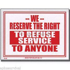 2 Pack - We Reserve the Right to Refuse Service to Anyone Business Office Sign