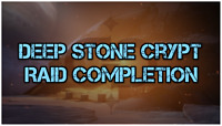 (PS4) Deep Stone Crypt Raid Completion | Guaranteed Fast!