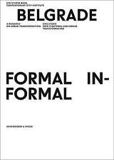 Belgrade. Formal / Informal: A Research on Urban Transformation by ETH Studio...