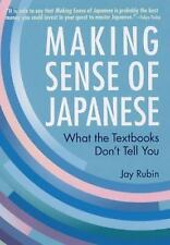 Making Sense of Japanese : What the Textbooks Don't Tell You by Jay Rubin (2013)