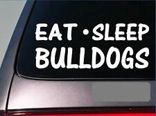 "Eat Sleep Bulldogs Sticker *G810* 8"" vinyl dog training old english bully pit"