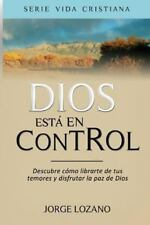 Dios Est? en Control : Descubre C?mo Librarte de Tus Temores y Disfrutar la P...