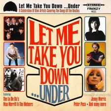 Let Me Take You Down ..Under cd - Beatles sung by New Zealand artists Dinah Lee+