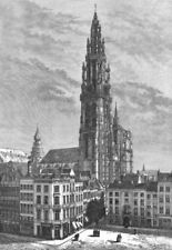 BELGIUM. Cathedral of Antwerp c1885 old antique vintage print picture