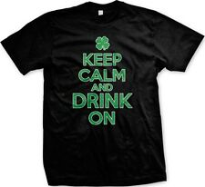 Keep Calm And Drink On- Irish Drinking St. Patrick's Day Slogans - Men's T-shirt