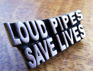 Pin Badge - LOUD PIPES SAVE LIVES - Fun Motorcycle Pewter Lapel Pin FREE UK POST