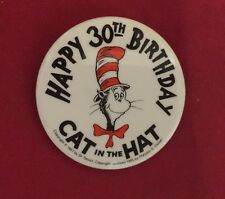 """CAT in the HAT """"HAPPY 30th BIRTHDAY"""" 1985 PIN, Dr. Seus"""