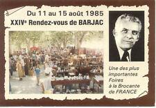 BARJAC carte-postale 24 ° FOIRE AUX ANTIQUITE BROCANTE 1985 timbrée