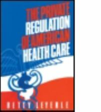 The Private Regulation of American Health Care-ExLibrary