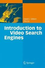 Introduction to Video Search Engines by David C. Gibbon and Zhu Liu (2008,...
