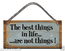 INSPIRATIONAL QUOTE  PLAQUE GIFT PRESENT THE BEST THINGS IN LIFE ARE NOT THINGS