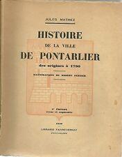 HISTOIRE DE LA VILLE DE PONTARLIER DES ORIGINES A 1790 - JULES MATHEZ  - 1930