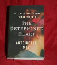 SIGNED THE DETERMINED HEART THE TALE OF MARY SHELLEY & HER FRANKENSTEIN PAPERBAC