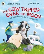 The Cow Tripped Over The Moon by Jeanne Willis 9781406365610 A12