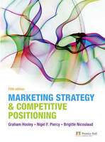 Marketing Strategy and Competitive Positioning by Brigitte Nicoulaud, Graham J.