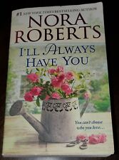 Nora Roberts: Ill Always Have You