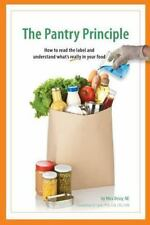 The Pantry Principle: How to Read the Label and Understand What's Really in Your