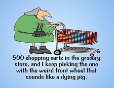 METAL MAGNET 500 Shopping Carts Get One Sounds Dying Pig Friend Family Humor