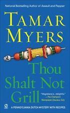 NEW - Thou Shalt Not Grill (Pennsylvania Dutch Mystery) by Myers, Tamar
