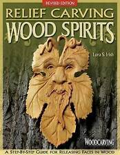 Relief Carving Wood Spirits, Rev Edn by Lora S. Irish (Paperback, 2013)