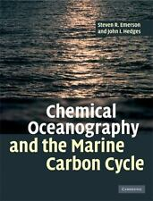 Chemical Oceanography And The Marine Carbon Cycle: By Steven Emerson, John He...