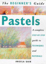 Pastels (Beginner's Guides), New, Gair, Angela Book