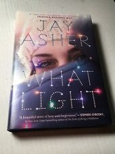 What Light by Jay Asher 2016 Hardcover First Edition 1st/1st Signed Autographed