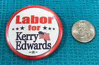 Labor For Kerry Edwards - 2004 Presidential Campaign Pinback