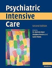 Psychiatric Intensive Care by Stephen M. Pereira, M. Dominic Beer and Carol...