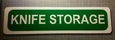 custom signs4x16styrene(Knife storage)made to the order other sizes/text availb