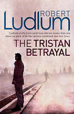 The Tristan Betrayal by Robert Ludlum, Book, New (Paperback)