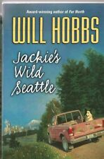 "2004 PB ""Jackie's Wild Seattle""- Will Hobbs- 200 pages- Harper Trophy"