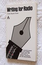WRITING FOR RADIO BY COLIN HAYDN EVANS, LIKE NEW, FREE SHIPPING IN AUSTRLIA