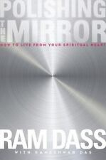 Polishing the Mirror: How to Live From Your Spiritual Heart, Dass, Ram, Acceptab