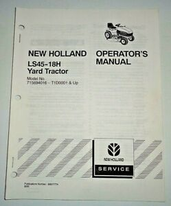 New Holland LS45-18H Lawn Garden Yard Tractor Operators Manual Original! 8/00 NH