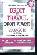 Jean-Emmanuel RAY Droit du travail Droit Vivant 2009/2010 Ed Liaisons