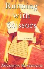 Running with Scissors : A Memoir by Augusten X. Burroughs