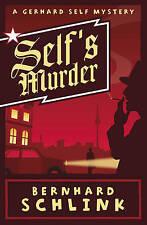 Self's Murder: A Gerhard Self Mystery,Schlink, Prof Bernhard,New Book mon0000092