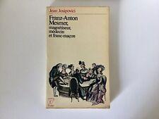 Franz-Anton Mesmer, Magnétiseur, Médecin et Franc-Maçon BOOK by Jean Josipovici