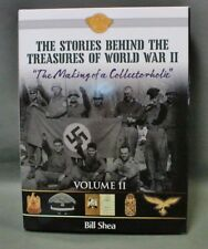 The Stories Behind the Treasures of World War II-The Making of a Collectorholic