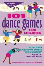 101 Dance Games for Children: Fun and Creativity with Movement: By Rooyackers...