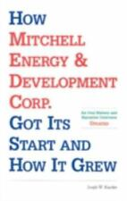 How Mitchell Energy & Development Corp. Got Its Start and How It Grew: An Oral H