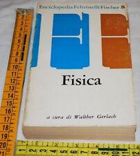 GERLACH Walter - FISICA - Enciclopedia Feltrinelli Fischer 8 - libri usati