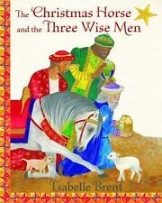 CHRISTMAS HORSE AND THE THREE WISE MEN