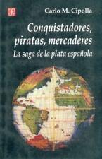 Conquistadores, Piratas, Mercaderes: La Saga de la Plata Espanola (Paperback or